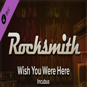 Rocksmith Wish You Were Here Incubus