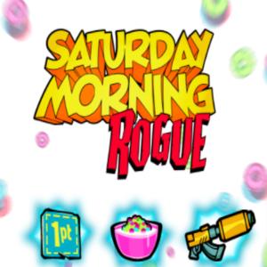 Saturday Morning Rogue