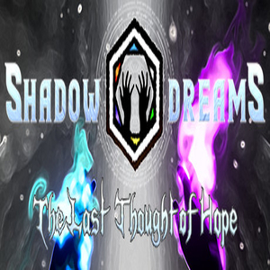 Shadow Dreams The Last Thought of Hope