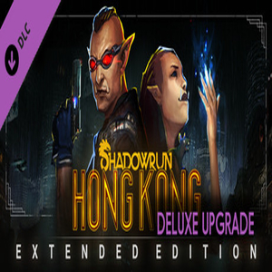 Shadowrun Hong Kong Extended Edition Deluxe Upgrade