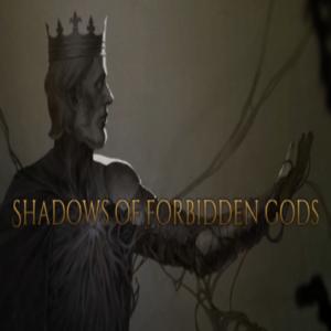 Shadows of Forbidden Gods