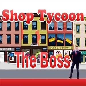 Shop Tycoon The Boss