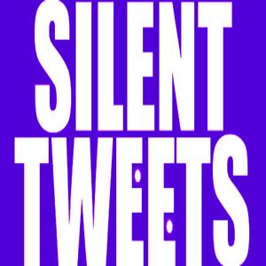 Silent Tweets