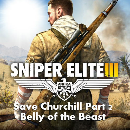 Sniper Elite 3 Save Churchill Part 2 Belly of the Beast