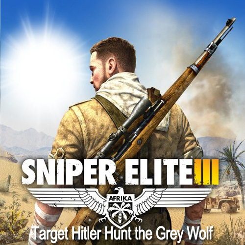 Sniper Elite 3 Target Hitler Hunt the Grey Wolf