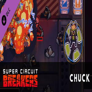 Super Circuit Breakers Chuck