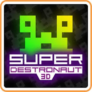 Super Destronaut 3D