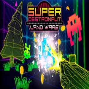 Super Destronaut Land Wars