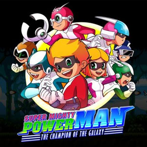 Super Mighty Power Man The Champion of the Galaxy