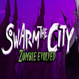 Swarm the City Zombie Evolved