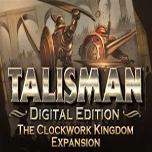 Buy Talisman The Clockwork Kingdom Expansion CD Key Compare Prices
