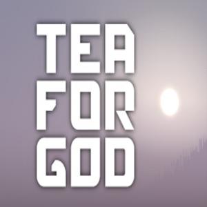 Tea For God VR