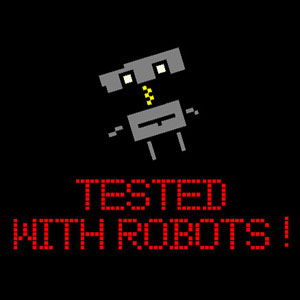 Tested with robots