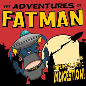 The Adventures of Fatman Intergalactic Indigestion