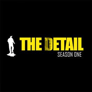 The Detail Season One