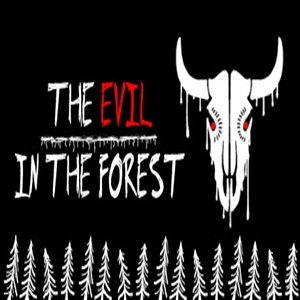 The Evil In The Forest