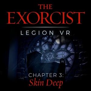 The Exorcist Legion VR Chapter 3 Skin Deep