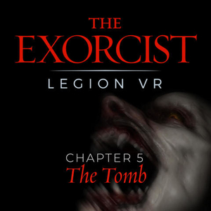 The Exorcist Legion VR Chapter 5 The Tomb