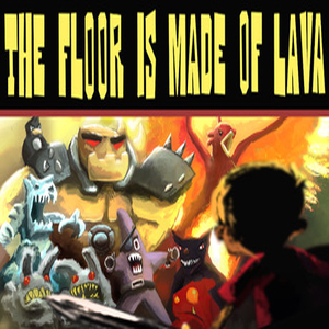 The Floor Is Made of Lava