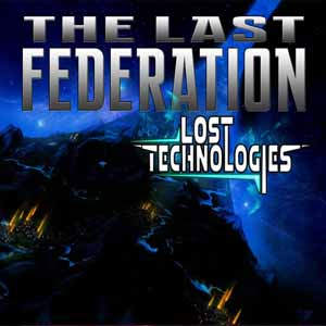 The Last Federation The Lost Technologies