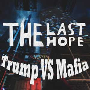 Buy The Last Hope Trump vs Mafia CD Key Compare Prices