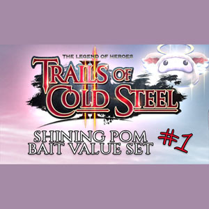 The Legend of Heroes Trails of Cold Steel 2 Shining Pom Bait Set 1