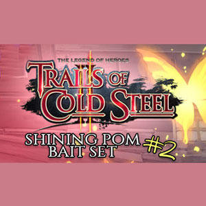 The Legend of Heroes Trails of Cold Steel 2 Shining Pom Bait Set 2