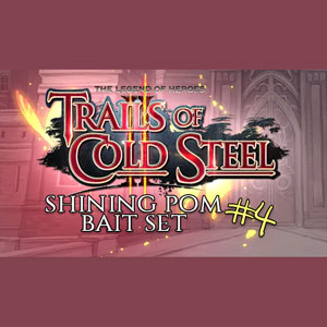 The Legend of Heroes Trails of Cold Steel 2 Shining Pom Bait Set 4