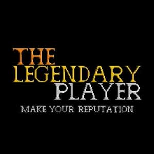 The Legendary Player Make Your Reputation
