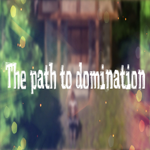The path to domination