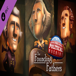 The Political Machine 2020 The Founding Fathers