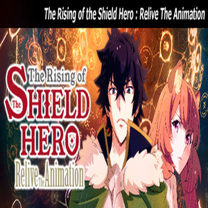 The Rising of the Shield Hero Relive The Animation
