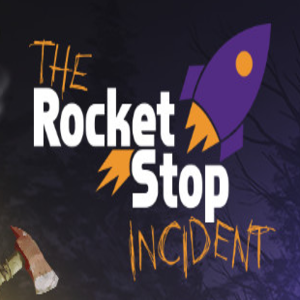 The Rocket Stop Incident