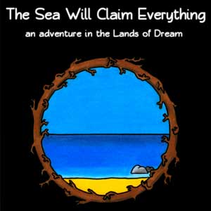 The Sea Will Claim Everything