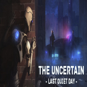 The Uncertain Last Quiet Day