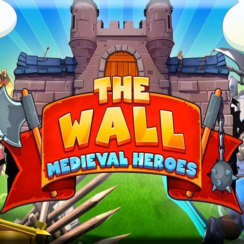 The Wall Medieval Heroes