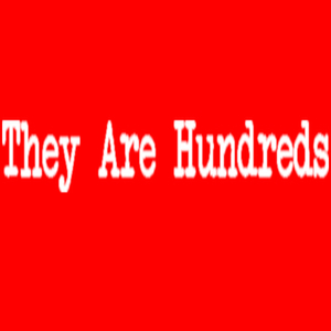 They Are Hundreds