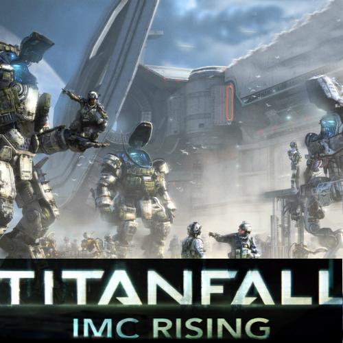 Titanfall IMC Rising