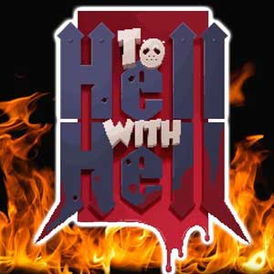 To Hell with Hell