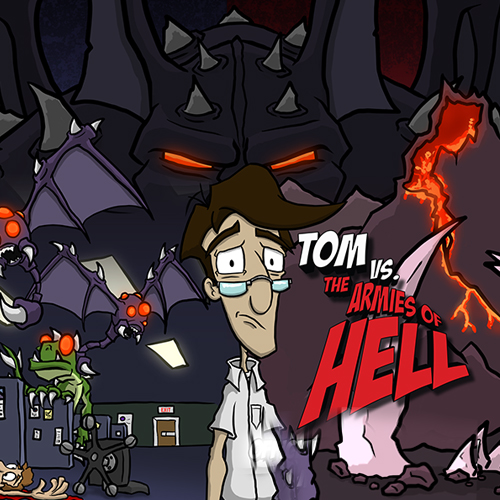 Tom vs The Armies of Hell