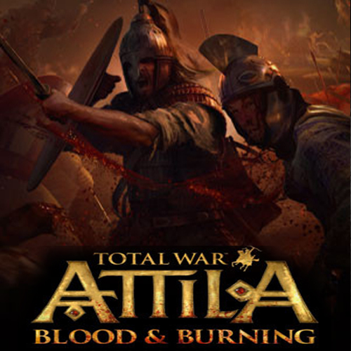Total War ATTILA Blood and Burning