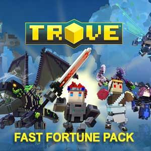 Trove Fast Fortune Pack