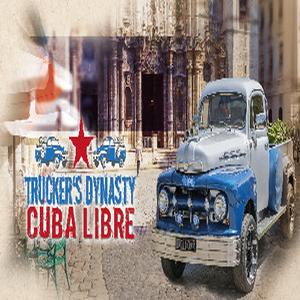 Truckers Dynasty Cuba Libre