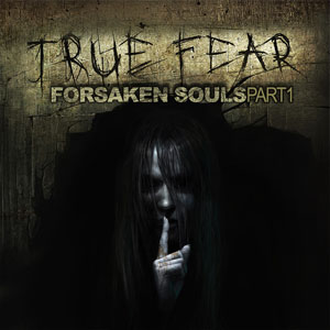 True Fear Forsaken Souls Part 1