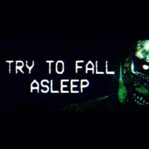 Try To Fall Asleep