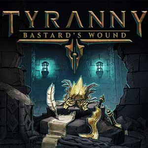 Tyranny Bastard's Wound