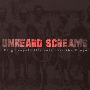 Buy Unheard Screams King Leopold 2 rule over the Congo CD Key Compare Prices