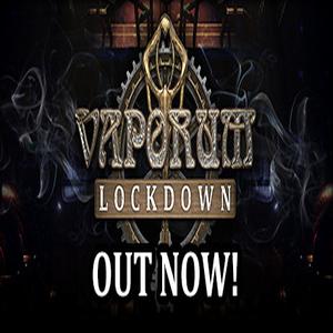 Vaporum Lockdown