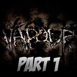 Vapour Part 1