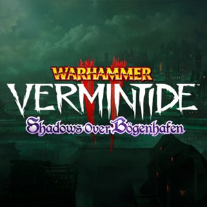 Warhammer Vermintide 2 Shadows over Bogenhafen